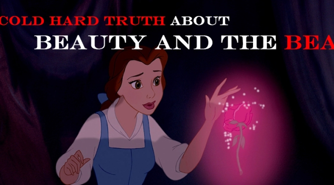 The Cold Hard Truth about Beauty and the Beast