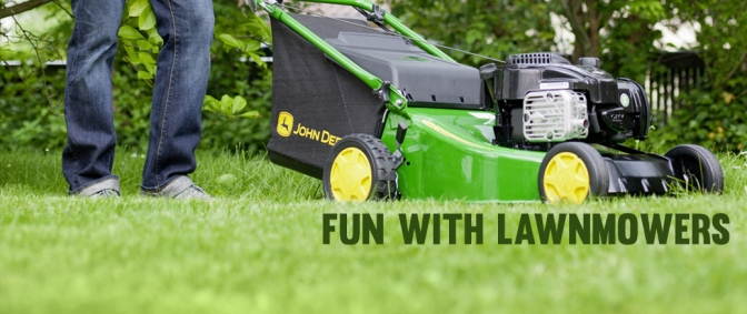 Fun with Lawnmowers